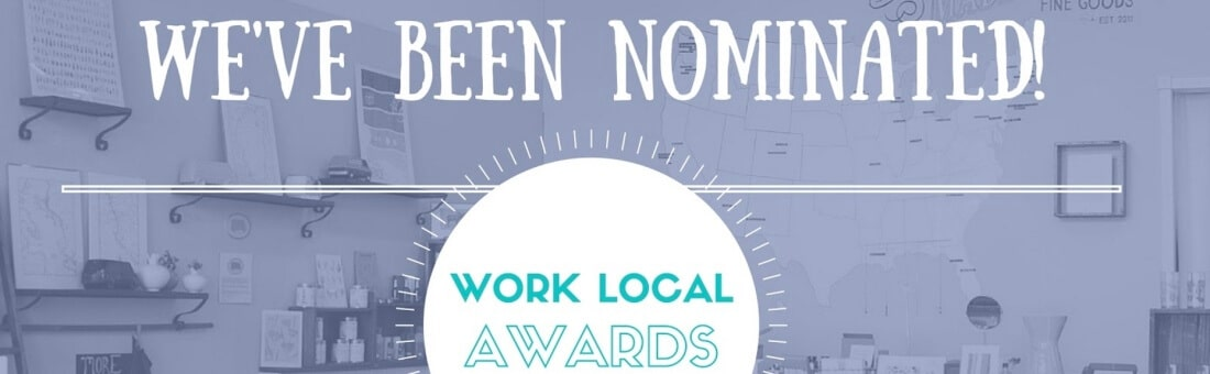 We've Been Nominated for Four 2016 Work Local Awards!