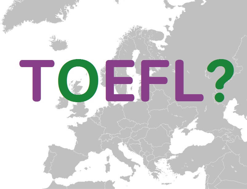 should European students take TOEFL?