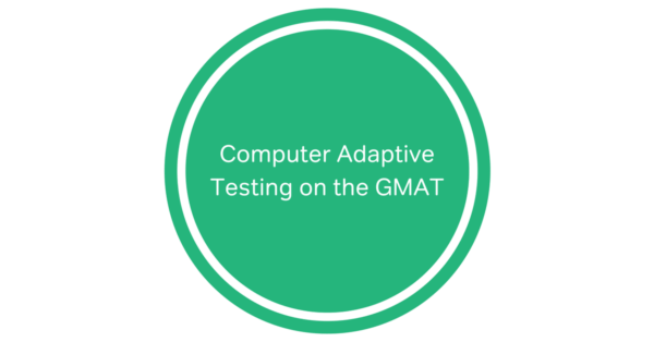 Computer Adaptive Testing on the GMAT