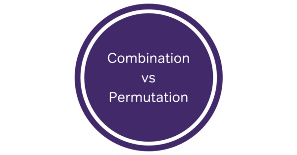 difference between combination and permutation, difference between permutation and combination