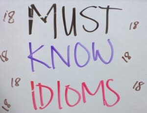 Sign saying Must Know Idioms