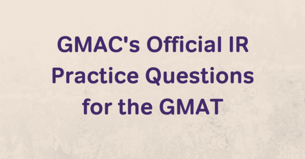 ir practice, integrated reasoning practice, gmat integrated reasoning sample questions