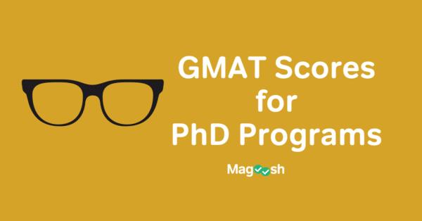 GMAT Scores for PhD Programs